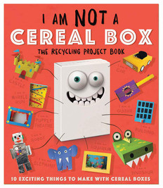 I Am Not a Cereal Box: The Recycling Project Book (Paperback)
