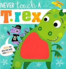 Never Touch a T. rex (Paperback)