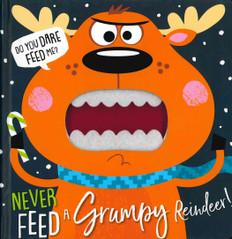 Never Feed a Grumpy Reindeer! (Board Book)