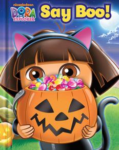 Say Boo! Dora the Explorer (Board Book)