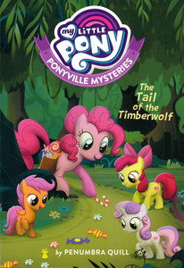 Tail of the Timberwolf: My Little Pony Ponyville Mysteries (Paperback)