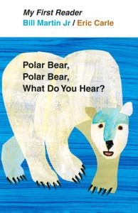 Polar Bear, Polar Bear, What Do You Hear? (My First Reader)-Clearance Book/Non-Returnable