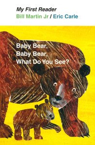Baby Bear, Baby Bear, What Do You See? (My First Reader)-Clearance Book/Non-Returnable