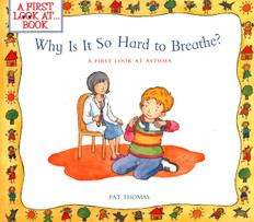 Why is it so Hard to Breathe?-A First Look At Asthma (Paperback)