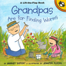 Grandpas are for Finding Worms: Lift-a-Flap (Paperback)
