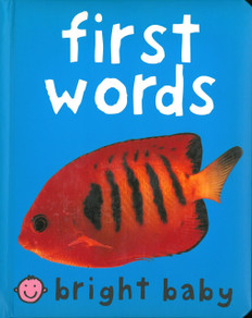 First Words: Bright Baby (Board Book)