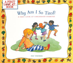 Why Am I So Tired?-A First Look At Childhood Diabetes (Paperback)