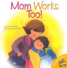 Mom Works Too! (Paperback)
