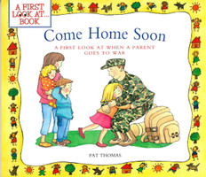 Come Home Soon: A First Look At When A Parent Goes To War (Paperback)