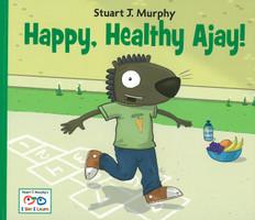Happy, Healthy Ajay! (Healthy Habits): I See I Learn (Paperback)