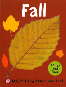 Fall: Bright Baby Touch and Feel (Board Book)