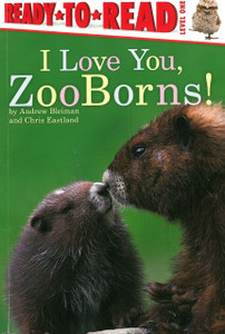 I Love You, ZooBorns!: Ready To Read Level One (Paperback)