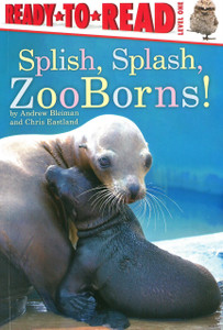 Splish, Splash, ZooBorns!:  Ready To Read Level One (Paperback)