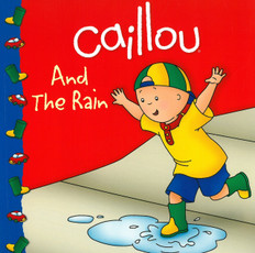 Caillou And The Rain (Paperback)