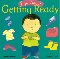 Sign About Getting Ready (Board Book)