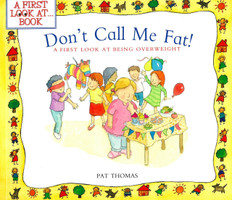 Don't Call Me Fat!-A First Look at Being Overweight (Paperback)