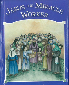 """Jesus the Miracle Worker (Hardcover) 4"""" x 5"""""""