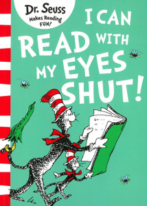 I Can Read With My Eyes Shut: Dr. Seuss (Paperback)