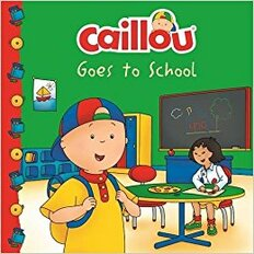 Caillou Goes to School (Paperback)