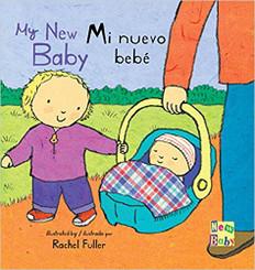 My New Baby / Mi nuevo bebé (Board Book)