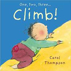 One, Two, Three… CLIMB! (Board Book)