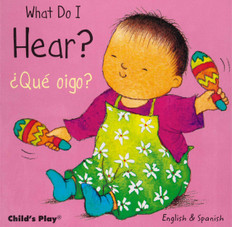 What Do I Hear? / ¿Qué oigo?  Small Senses (Board Book)