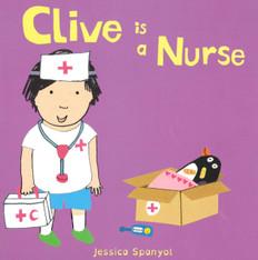 Clive is a Nurse (Board Book)
