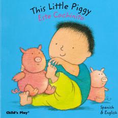 This Little Piggy / Este Cochinito (Board Book)