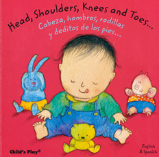 Head, Shoulders, Knees and Toes / Cabeza, Hombros, Piernas, Pies…. (Board Book)