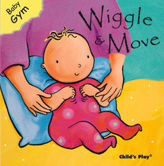 Wiggle & Move: Baby Gym (Board Book)