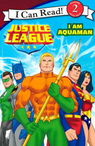 I Am Aquaman: Justice League I Can Read Level 2 (Paperback)