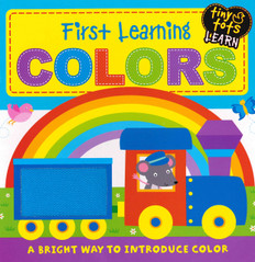 First Learning Colors: Tiny Tots Learn (Board Book)