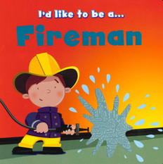 I'd Like To Be A… Fireman:  Touch and Feel (Board Book)