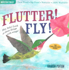 Flutter! Fly! Indestructibles: Chew Proof & Rip Proof (Paperback)
