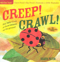 Creep! Crawl!  Indestructibles: Chew Proof & Rip Proof (Paperback)