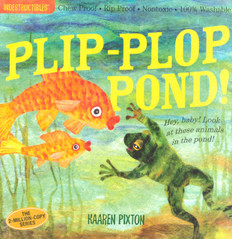 Plip-Plop Pond! Indestructibles: Chew Proof & Rip Proof (Paperback)