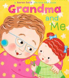 Grandma and Me: Karen Katz Lift-a-Flap (Board Book)