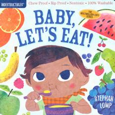 Baby, Let's Eat!  (Indestructibles)