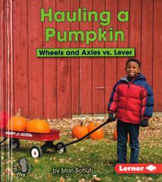 Hauling a Pumpkin: Wheels and Axles vs. Lever (Hardcover)