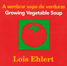 Growing Vegetable Soup/ A sembrar sopa de verduras  (Board Book)