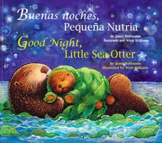Good Night, Little Sea Otter\ Buenas Noches, Pequeña Nutria (Spanish/English) (Paperback)