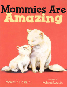 Mommies Are Amazing (Board Book)