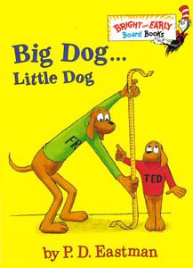 Big Dog, Little Dog: P.D. Eastman (Board Book)