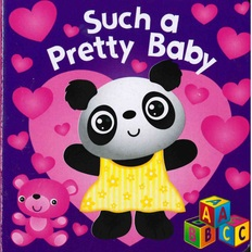 Such a Pretty Baby (Chunky Board Book) 3 x 3 x .75 inches