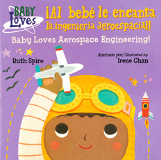 Baby Loves Aerospace Engineering! (Spanish/English) (Board Book)