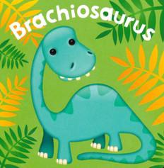 Brachiosaurus  (Chunky Board Book) 3 x 3 x .75