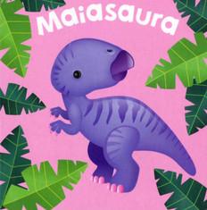 Maiasaura  (Chunky Board Book) 3 x 3 x .75