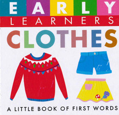Clothes: First Words (Chunky Board Book) 3 x 3 x .75 inches