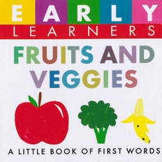 Fruits and Veggies: First Words (Chunky Board Book) 3 x 3 x .75 inches