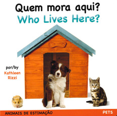 Who Lives Here? Pets (Portuguese/English) (Board Book)